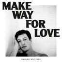艺人名: M - 【送料無料】 Marlon Williams / Make Way For Love 輸入盤 【CD】