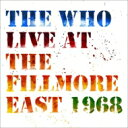 Artist Name: W - 【送料無料】 The Who フー / Live At The Fillmore East (2CD) 輸入盤 【CD】