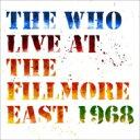 藝人名: W - 【送料無料】 The Who フー / Live At The Fillmore East (2CD) 輸入盤 【CD】