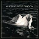 艺人名: W - 【送料無料】 Whispers In The Shadow / Urgency Of Now 輸入盤 【CD】
