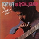 Terry Huff&Special Delivery テリーハフ&スペシャルデリバリー / Lonely One 【CD】
