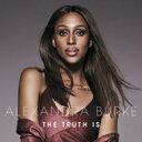R & B, Disco Music - 【送料無料】 Alexandra Burke アレクサンドラバーク / Truth Is 輸入盤 【CD】