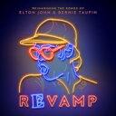 【送料無料】 Revamp: Reimagining The Songs Of Elton John And Bernie Taupin: ユア ソング 〜エルトン・ジョン ベストヒッツカヴァー【日本盤ボーナストラック収録】 【CD】