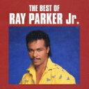 藝人名: R - Ray Parker Jr. レイパーカージュニア / Best Of 【CD】
