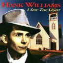 Artist Name: H - Hank Williams ハンクウィリアムス / I Saw The Light 輸入盤 【CD】