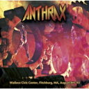 艺人名: A - 【送料無料】 Anthrax アンスラックス / Wallace Civic Center, Fitchburg, Ma, August 8th (2CD) 輸入盤 【CD】