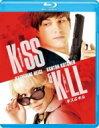 キス & キル 【BLU-RAY DISC】
