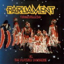 Parliament パーラメント / Funkentelechy Vs. The Placebo Syndrome