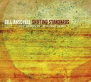 藝人名: B - Bill Anschell / Shifting Standards 輸入盤 【CD】