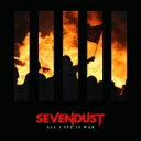 Artist Name: S - Sevendust セブンダスト / All I See Is War 輸入盤 【CD】