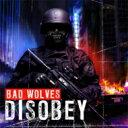 艺人名: B - Bad Wolves / Disobey 【CD】