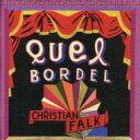 藝人名: C - Christian Falk / Quel Bordel 輸入盤 【CD】