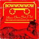 【送料無料】 Bow Wow Wow / Your Box Set Pet: The Complete Recordings 1980-1984 (3CD) 輸入盤 【CD】