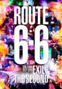 "EXILE THE SECOND / EXILE THE SECOND LIVE TOUR 2017-2018 ""ROUTE 6 6"" 【DVD】"