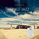【送料無料】 Inwardness / Space Jazz (18グラム重量盤レコード) 【LP】