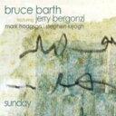 艺人名: B - 【送料無料】 Bruce Barth / Sunday 輸入盤 【CD】