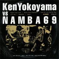 Ken Yokoyama / NAMBAM69 / Ken Yokoyama VS NAMBA69 【CD】