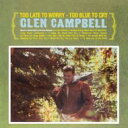 艺人名: G - 【送料無料】 Glen Campbell グレンキャンベル / Too Late To Worry - Too Blue To Cry 輸入盤 【CD】