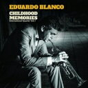 艺人名: E - 【送料無料】 Eduardo Blanco / Childhood Memories 輸入盤 【CD】