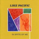 Artist Name: L - 【送料無料】 Like Pacific / In Spite Of Me 輸入盤 【CD】