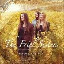 【送料無料】 Friel Sisters / Before The Sun 輸入盤 【CD】