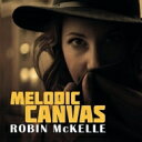 Artist Name: R - 【送料無料】 Robin Mckelle ロビンマッケル / Melodic Canvas 輸入盤 【CD】