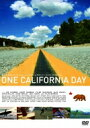 ワン カリフォルニア デイ 【DVD】