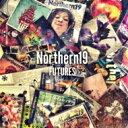 Artist Name: Na Line - 【送料無料】 Northern19 ノーザンナインティーン / FUTURES 【CD】