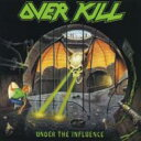 Artist Name: O - Overkill オーバーキル / Under The Influence 輸入盤 【CD】