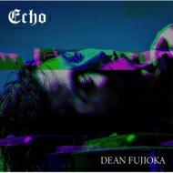 DEAN FUJIOKA / Echo 【初回盤A】 【CD Maxi】