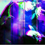 DEAN FUJIOKA / Echo 【初回盤B】 【CD Maxi】