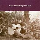 Gene Clark / Gene Clark Sings For You 【LP】