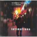 Bob Kenmotsu / Intimations 輸入盤 【CD】
