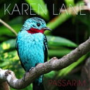 艺人名: K - 【送料無料】 Karen Lane / Passarim 輸入盤 【CD】