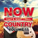Artist Name: N - 【送料無料】 NOW(コンピレーション) / Now Country 11 輸入盤 【CD】