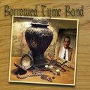 藝人名: B - Borrowed Tyme / Borrowed Tyme Band 輸入盤 【CD】