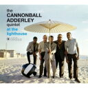 藝人名: C - Cannonball Adderley キャノンボールアダレイ / At The Lighthouse 輸入盤 【CD】
