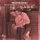 """Morrissey モリッシー / All The Young People Must Fall In Love (7インチシングルレコード) 【7""""""""Single】"""