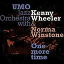 艺人名: U - Umo Jazz Orchestra / One More Time - Feat.kenny Wheeler & Norma Winston 輸入盤 【CD】