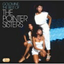 Pointer Sisters ポインターシスターズ / Goldmine: The Best Of The Pointer Sisters 【CD】