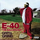 E-40 / Grit & Grind 輸入盤 【CD】