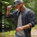 艺人名: C - Cole Swindell / All Of It 輸入盤 【CD】