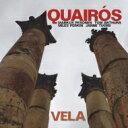 艺人名: Q - 【送料無料】 Quairos / Vela 輸入盤 【CD】