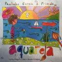 藝人名: P - Paulinho Garcia / アクアレーラ〜君と僕のボサノヴァ 【CD】