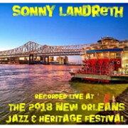 【送料無料】 Sonny Landreth ソニーランドレス / Live At Jazzfest 2018 輸入盤 【CD】