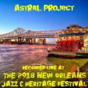 Artist Name: A - 【送料無料】 Astral Project / Live At Jazzfest 2018 輸入盤 【CD】