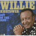 Artist Name: W - Willie Hightower / Out Of The Blue 輸入盤 【CD】