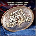 艺人名: N - 【送料無料】 Nitty Gritty Dirt Band ニッティグリッティダートバンド / Live At The Crazy Horse Saloon, Santa Ana, California, 1988 輸入盤 【CD】