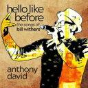 艺人名: A - Anthony David アンソニーデイビット / Hello Like Before: The Songs Of Bill Withers 輸入盤 【CD】