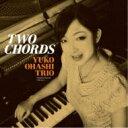 藝人名: Y - 【送料無料】 大橋祐子 / Two Chords (2CD) 【CD】